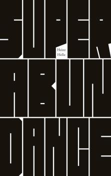 Superabundance, by Heinz Helle