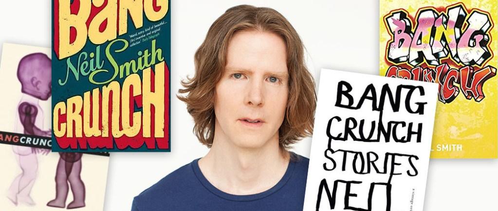 Bang Crunch Neil Smith
