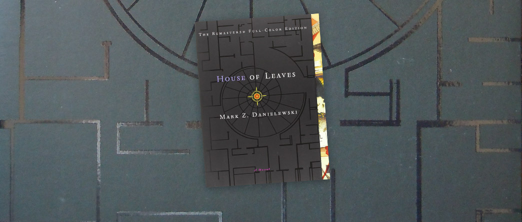 House of Leaves, by Mark Z. Danielewski