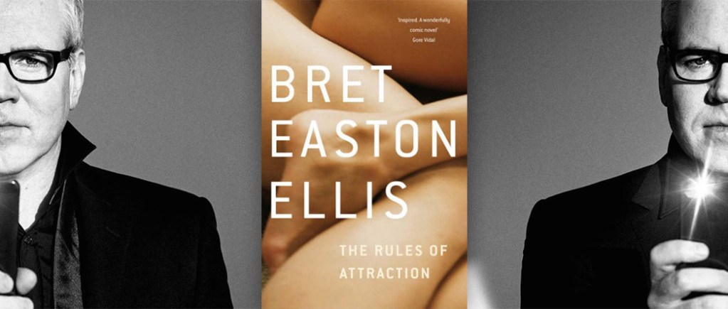 The Rules of Attraction, by Bret Easton Ellis