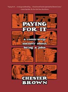 Paying For It, Chester Brown