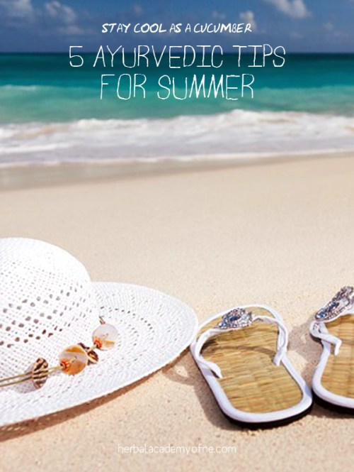 5 Ayurvedic Tips for Summer - Herbal Academy