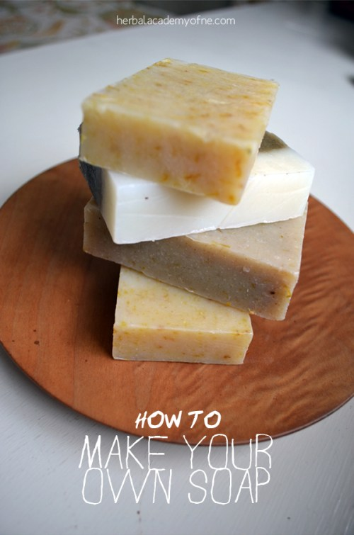 Herbal Academy How To Make Your Own Soap + Herbal Recipes