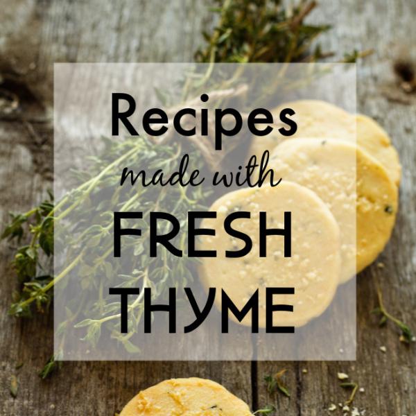 Recipe Roundup: Recipes Using Fresh Thyme