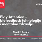 WEBINAR – Play Attention – biofeedback tehnologija i mentalno zdravlje, 16.6.2021. u 17 sati