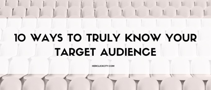 blog post header for 10 ways to truly know your target audience