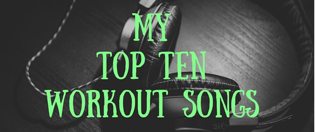 Top 10 Work Out Songs