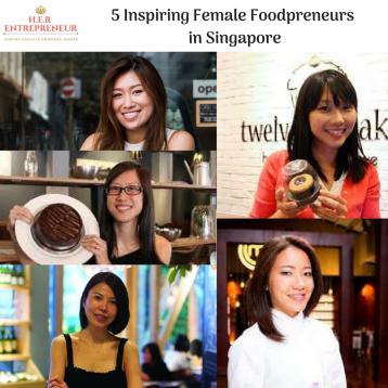 5 Inspiring Female Foodpreneurs in Singapore (1) (1)
