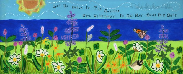 Wildflowers- Fine Art Print....mixed media art, flower art, wildflowers, plover, butterflys, greens, yellow, white, purple, Wildflower Field, inspirational quote, Susan Polis Schutz