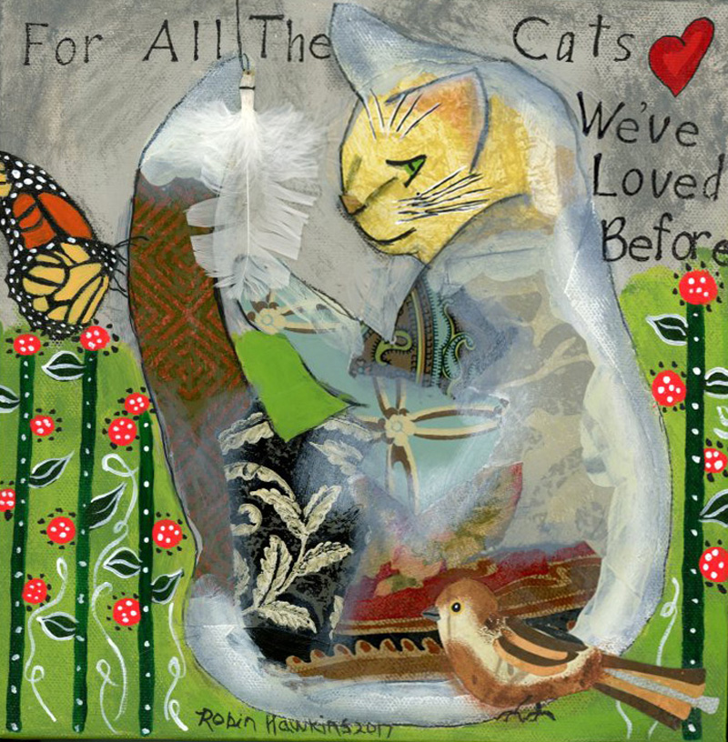 "A cat made with various pieces of wallpaper and paint.  It has a monarch, sparrow feather with a quote of ""For all the cats we've loved before"""