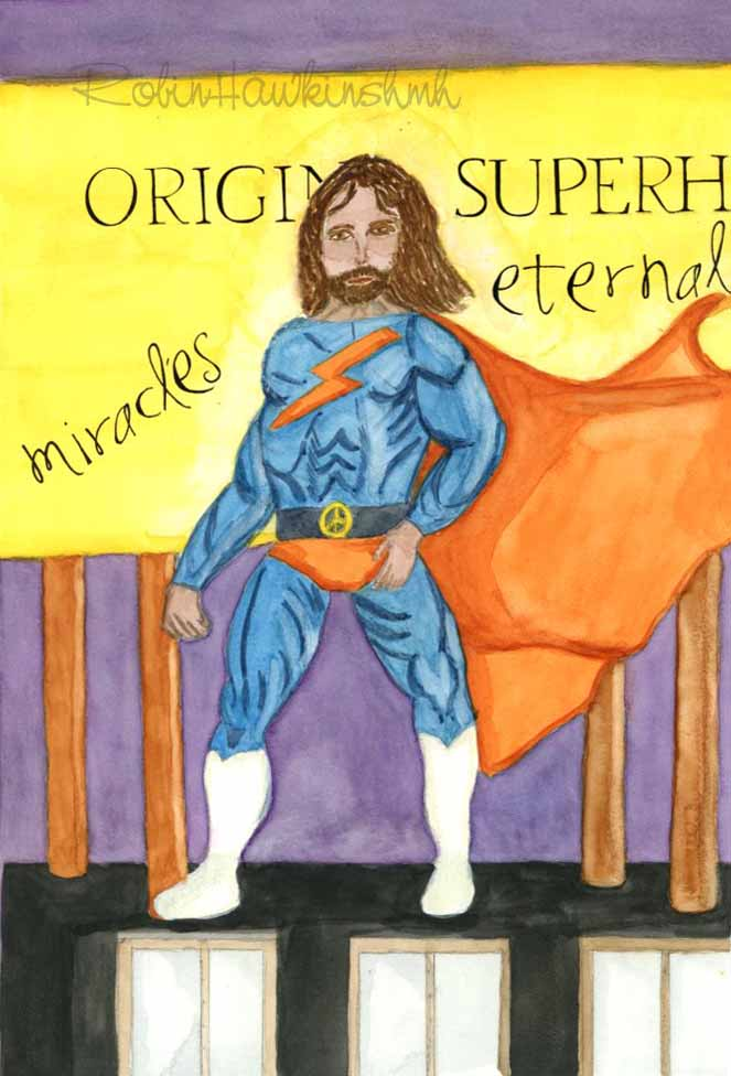 Jesus standing on a roof with a billboard proclaiming him as the orignal superhero with miracles and eternity.  He has a peace belt buckle, a lightening bolt on his chest and an orange cape.