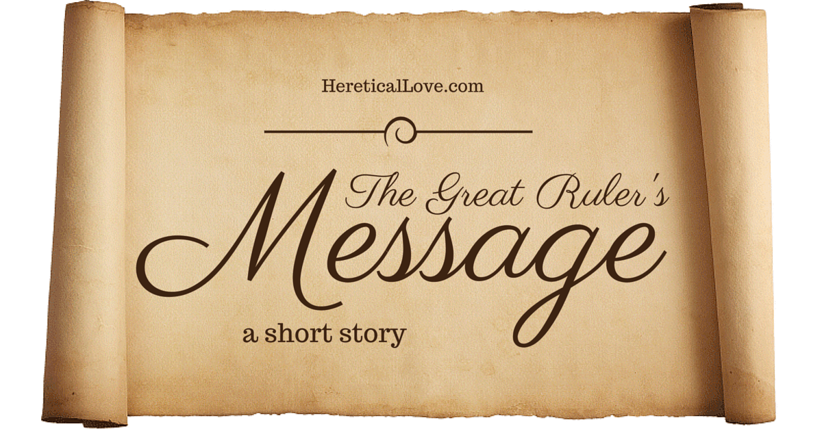 The Great Ruler's Message – a short story