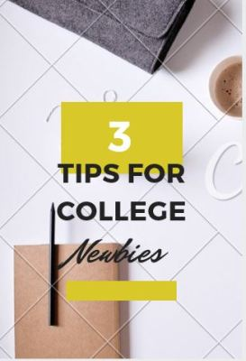 3 Tips for College Newbies