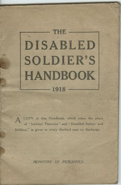 A worn pamphlet reads 'The Disabled Soldiers Handbook 1918'