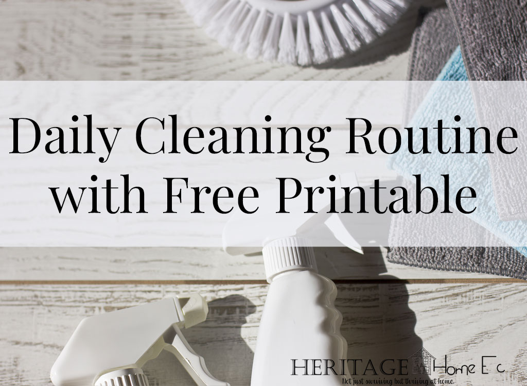 Daily Cleaning Checklist Free Printable- Heritage Home Ec Need a way to keep your home under control? Here is my Daily Cleaning Checklist to keep our home not only livable but ready for company at all times. | Cleaning Housekeeping | Home Economics | Free Printable |