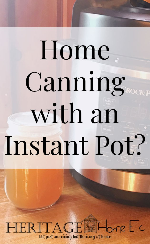 Home Canning with an Instant Pot?- Heritage Home Ec I get asked about canning a lot. So when the Instant Pot came out, I garnered a lot of questions regarding home canning with an Instant Pot. | Home Canning | Food Preservation | Food | Instant Pot | Home Economics |