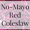 No Mayo Red Coleslaw- Heritage Home Ec There are so many versions of coleslaw out there. My favorite is this No Mayo Red Coleslaw. Try it today and see what you think.   No Mayo Red Coleslaw   Food   Recipes   Homemade   Home Economics  