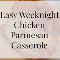 Easy Weeknight Chicken Parmesan Casserole- Heritage Home Ec Need a quick dinner idea that the whole family will love? Try my easy Chicken Parmesan Casserole to put a smile on everyone's faces. | Recipes | Weeknight | Dinner | Homemade | Home Economics |