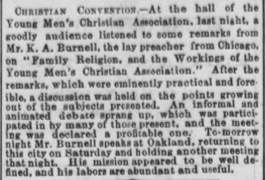 K.A. Burnell speaks at Christian Convention in San Francisco, CA, 14 Jul 1869. Daily Alta [CA] Vol. 21, No. 7055, Page 1, Column 5, via California Digital Newspaper Collection.