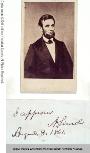 "Abraham Lincoln portrait, signed, ""I approve"" on 8 August 1861. With kind permission of the Indiana Historical Society Digital Collection, http://images.indianahistory.org/cdm/singleitem/collection/P0406/id/727/rec/69"