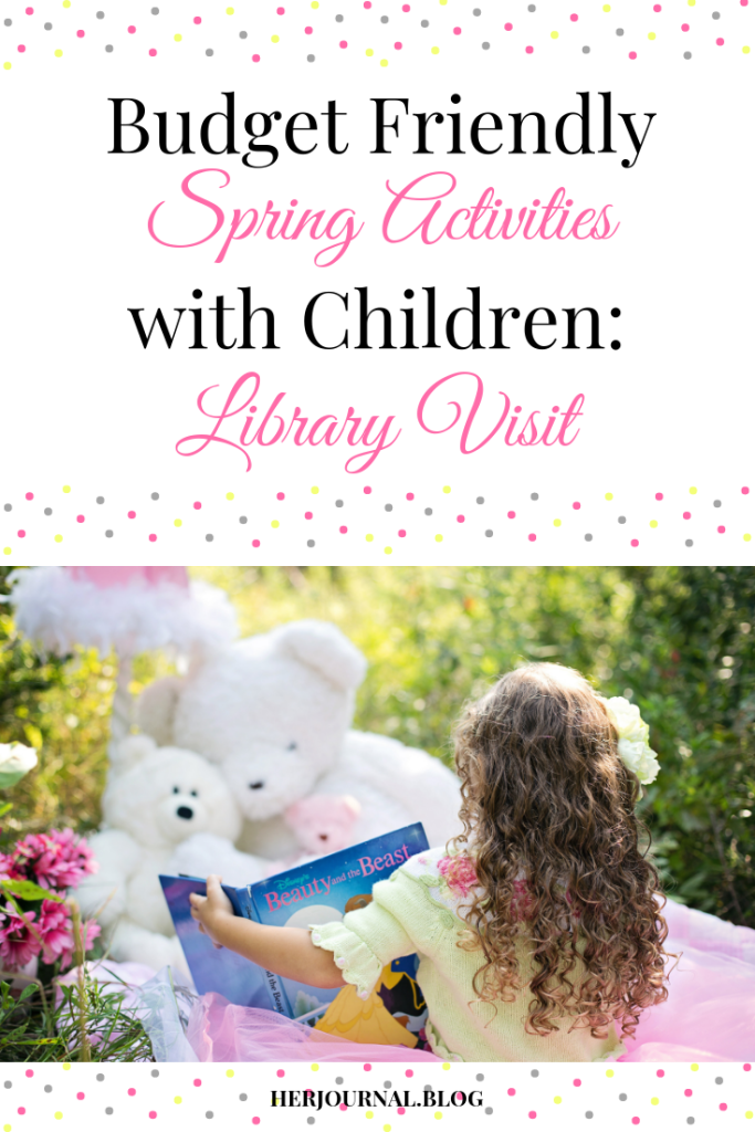 Budget Friendly Spring Activities with Children: Library Visit