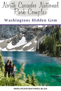 North Cascades National Park Park Complex ultimate guide. This hiking + camping guide will help you plan your weekend getaway to Washington's hidden gem. | HerLifeAventures.Blog | #traveldestinations #northcascadeshighway #northamericatravel #hiking #camping #usdestinations #travelhacks #travelguide #adventuretravel #roadtrip #nationalpark #nationalparkroadtrip #northcascades #washington