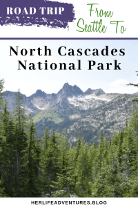 Road trip from Seattle to North Cascades National Park. This guide will help you plan your weekend getaway the budget friendly way. | HerLifeAventures.Blog | #traveldestinations #northcascadeshighway #northamericatravel #hiking #camping #usdestinations #travelhacks #travelguide #adventuretravel #roadtrip #nationalpark #nationalparkroadtrip #northcascades #washington