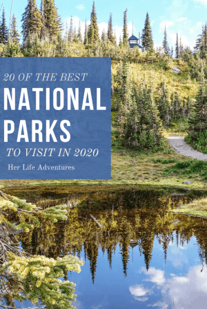 20 Beautiful National Parks to Visit in 2020 add these to your bucket list, because you won't want to miss these must see parks!