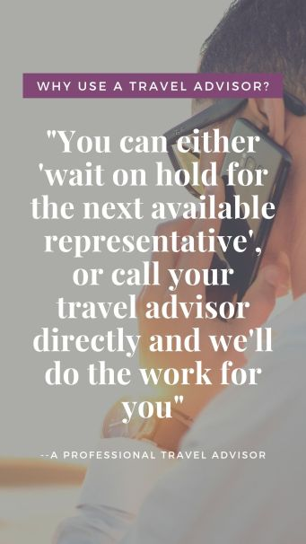 "Have the comfort of knowing you can reach your agent personally,  instead of waiting on the phone for hours for ""the next available representative that will be with you shortly."" Your advisor will provide a much more personal, speedier assistance with your questions & concerns regarding your vacation."