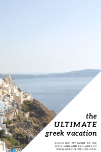 The ULTIMATE Greek Vacation: Guide to the Mainland and Cyclades