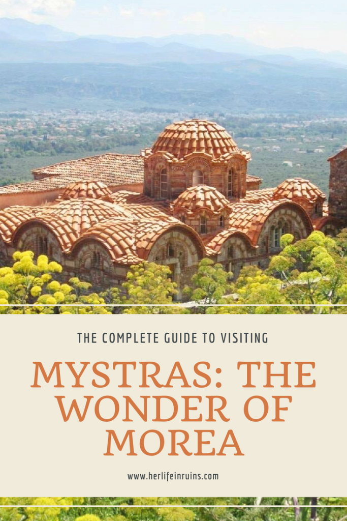 The Complete Guide to Visiting Mystras: The Wonder of Morea