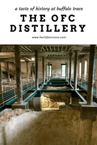 The OFC Distillery: a Taste of History at Buffalo Trace | www.herlifeinruins.com