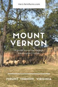Exploring George Washington's Mount Vernon | Her Life in Ruins