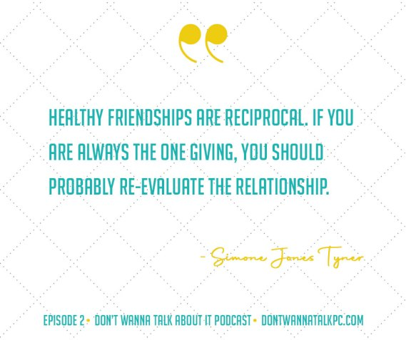 friendship-quote-don't-wanna-talk-about-it-podcast-ep 2