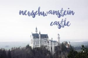 Bavaria Trip | Neuschwanstein Castle