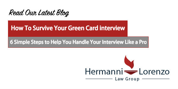 Surviving Your Green Card interview | HLLG Blog