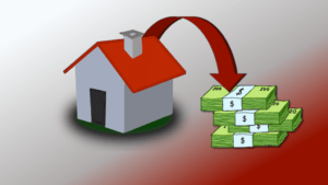 Turn your house into cash.