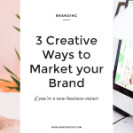 3 Creative Ways To Market Your Brand