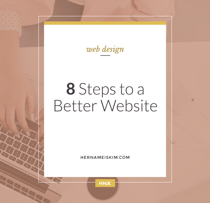 8 Steps To A Better Website: Case Study