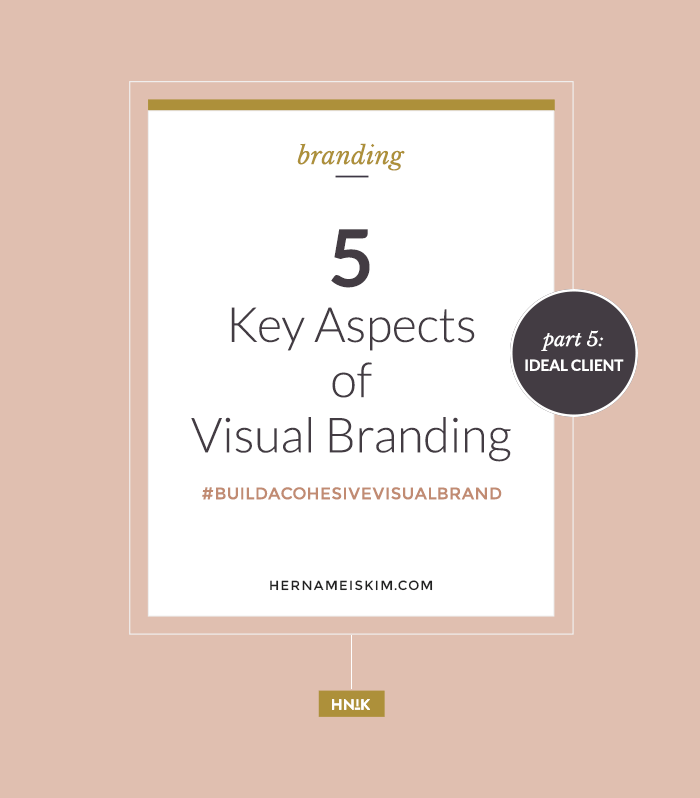 5 Key Aspects to Visual Branding Part 5: Ideal Client