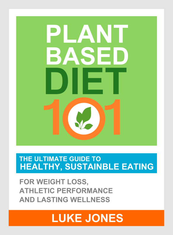 Plant Based Diet 101 by Luke Jones, herohealthroom.com