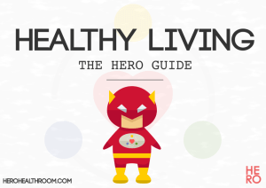The HERO Guide to Healthy Living