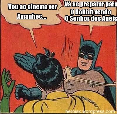 Batman e robin meme amanhecer e o hobbit