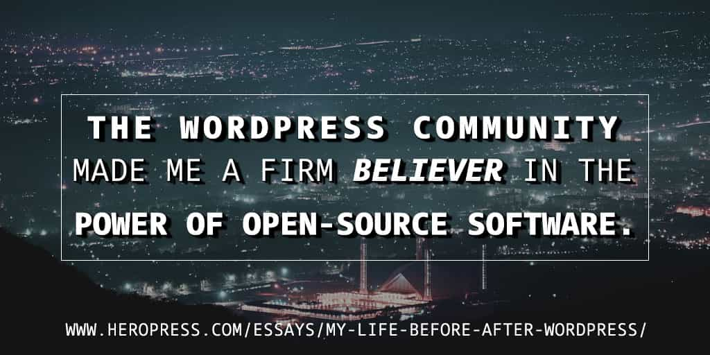 Pull Quote: The WordPress community has made me a firm believer in the power of open-source software.