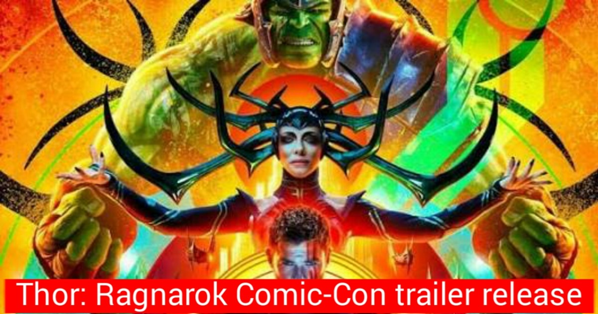 Marvel movie Poster features Hulk Hela and Thor: Ragnarok Comic-Con trailer 2: New Characters revealed and explained