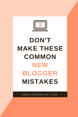 Dont Make These Common New Blogger Mistakes - Passive Income - Affiliates - Content - Social Media - Management - SEO - Promote   www.herpaperroute.com