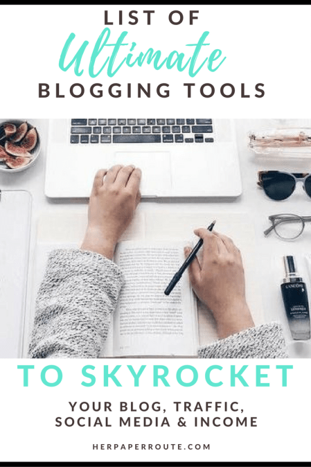 Ultimate List Of The Exact Tools And Resources I Use To Make Money Blogging - Tools And Resouces - Passive Income - Affiliates - Content - Social Media - Management - SEO - Promote | www.herpaperroute.com