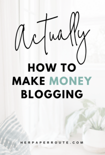 How To Make Money Blogging Actually Make money online - Affiliate marketing - Sales - Profitable blog - Passive income - Training - How To Start A Blog - How to blog - Work from home - SAHM - Tools And Resouces - Passive Income - Affiliates - Content - Social Media - Management - SEO - Promote   www.herpaperroute.com