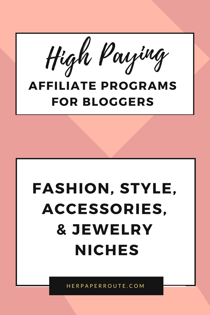 High Paying Affiliate Programs For Fashion Bloggers Herpaperroute