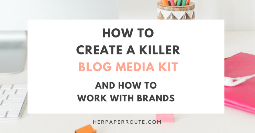 How to create a blog media kit - unique education - online classes - MOMBLOGGERS niches make money blogging network make money blogging herpaperroute.com